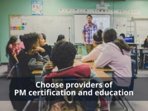 Choose providers of PM certification and education