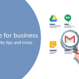 Getting the most of G Suite: productivity tips and tricks for business